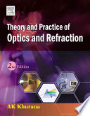"""Theory And Practice Of Optics And Refraction"" by Khurana"