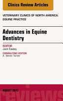 Advances in Equine Dentistry, An Issue of Veterinary Clinics: Equine Practice,