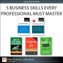 5 Business Skills Every Professional Must Master  Collection