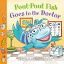 Pout-Pout Fish: Goes to the Doctor Pdf/ePub eBook