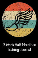 12 Week Half Marathon Training Journal