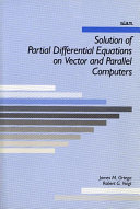 Solution of Partial Differential Equations on Vector and Parallel Computers ebook