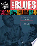 """All Music Guide to the Blues: The Definitive Guide to the Blues"" by Vladimir Bogdanov, Chris Woodstra, Stephen Thomas Erlewine"