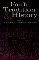 Faith, Tradition, and History: Old Testament Historiography in Its ...