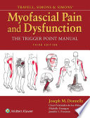 """Travell, Simons & Simons' Myofascial Pain and Dysfunction: The Trigger Point Manual"" by Joseph Donnelly"