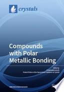 Compounds with Polar Metallic Bonding