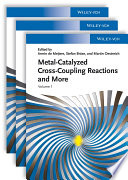 Metal Catalyzed Cross Coupling Reactions and More Book