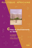Politique africaine N-130. Crises et chuchotements au Sahel