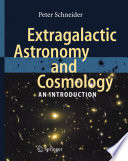 Extragalactic Astronomy and Cosmology an Introduction, Peter Schneider, 2006