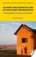 Slavery and Essentialism in Highland Madagascar