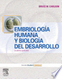 Embriologa humana y biologa del desarrollo / Human Embryology and Developmental Biology