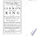 The Restoration Made a Blessing to Us by the Protestant Succession  A Sermon  on Psal  Cxxvi  3  Preached Before the King     on the 29th of May 1716