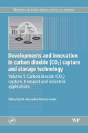 Developments and Innovation in Carbon Dioxide  CO2  Capture and Storage Technology  Volume One