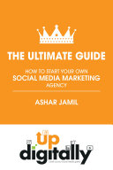 The Ultimate Guide  How To Start Your Own Social Media Marketing Agency