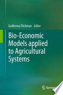 Bio Economic Models applied to Agricultural Systems Book