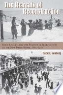 The Retreats of Reconstruction Book PDF