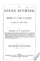 The Young Duchess  Or  Memoirs of a Lady of Quality  A Sequel to    Ellen Percy        With Fifty three Wood engravings