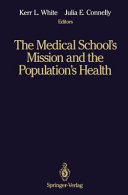 The Medical School   s Mission and the Population   s Health