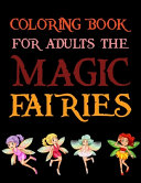 Coloring Book For Adults The Magic Fairies