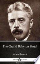 Free The Grand Babylon Hotel by Arnold Bennett - Delphi Classics (Illustrated) Read Online