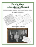 Family Maps of Jackson County  Missouri  Deluxe Edition