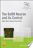 The GnRH Neuron and its Control