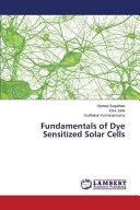 Fundamentals of Dye Sensitized Solar Cells