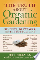 The Truth about Organic Gardening