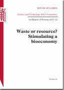 House of Lords   Science and Technology Select Committee  Waste or Resource  Stimulating a Bioeconomy   HL 141