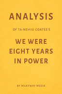 Analysis of Ta-Nehisi Coates's We Were Eight Years in Power by Milkyway Media