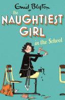 The Naughtiest Girl: Naughtiest Girl In The School Book