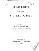 Public Health in Relation to Air and Water Book