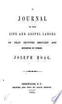 A Journal of the Life and Gospel Labors of that Devoted Servant and Minister of Christ  Joseph Hoag