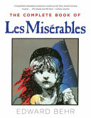 The Complete Book of Les Mis  rables
