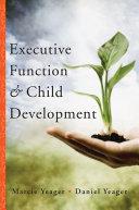 Executive Function   Child Development