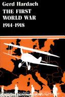 The First World War, 1914-1918