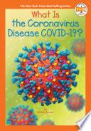 What Is the Coronavirus Disease COVID 19