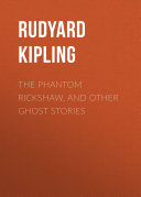 The Phantom Rickshaw, and Other Ghost Stories Book