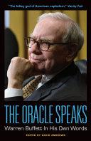 The Oracle Speaks: Warren Buffett In His Own Words