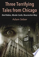 Three Terrifying Tales from Chicago