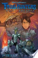 Trollhunters  Tales of Arcadia  The Felled