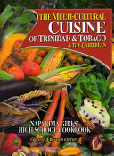The Multi Cultural Cuisine Of Trinidad And Tobago And The Caribbean PDF