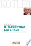 Il marketing laterale. Tecniche nuove per trovare idee rivoluzionarie