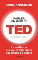 Parler en public. TED - Le guide officiel Pdf/ePub eBook