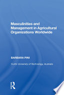 Masculinities And Management In Agricultural Organizations Worldwide