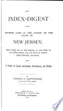 An Index Digest Of The Reported Cases In The Courts Of The State Of New Jersey