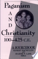 Paganism And Christianity 100 425 C E