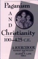 Paganism and Christianity, 100-425 C.E.