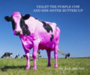 Violet the Purple Cow and Her Sister Buttercup