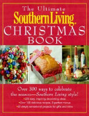 The Ultimate Southern Living Christmas Book